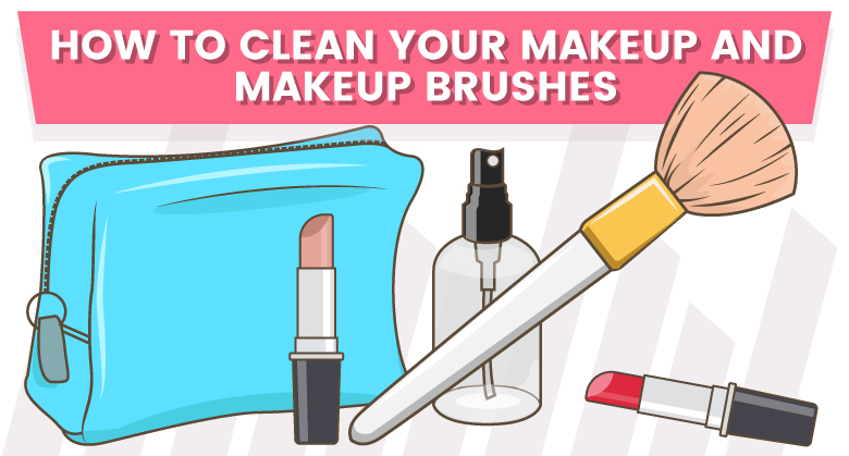 How to clean your makeup and makeup brushes